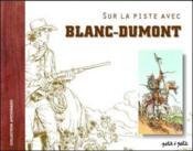 Sur La Piste De Blanc-Dumont - Couverture - Format classique