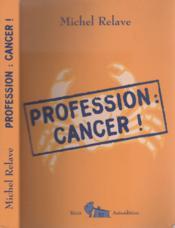 Profession : cancer ! - Couverture - Format classique