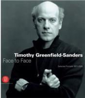 Timothy Greenfield-Sanders : Face To Face - Selected Portraits 1977-2005 /Anglais - Couverture - Format classique