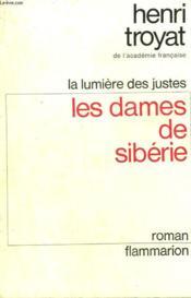 La Lumiere Des Justes. Tome 4 : Les Dames De Siberie. - Couverture - Format classique