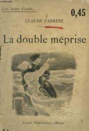 La Double Meprise. Collection : Une Heure D'Oubli N° 2 - Couverture - Format classique