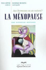 La Menopause ; Aux Hormones Ou Au Naturel ; Une Approche Integree - Intérieur - Format classique