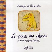 Le Poids Des Choses, Petite Histoire Lourde - Intérieur - Format classique