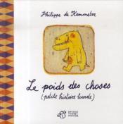 Le Poids Des Choses, Petite Histoire Lourde - Couverture - Format classique