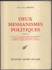 Deux Messianismes Politiques, Precede De Vilna Et La Civilisation Europeenne L'Alliance Des Etats B - Couverture - Format classique