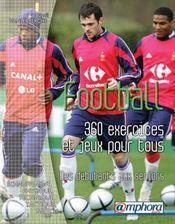 Football ; 360 exercices et jeux pour tous ; des débutants aux seniors - Intérieur - Format classique