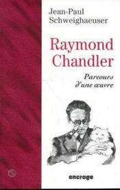 Raymond Chandler, Parcours D'Une Oeuvre - Couverture - Format classique