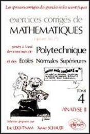 Exercices Corriges De Mathematiques Polytechnique E.N.S.Tome 4 Analyse 2 - Intérieur - Format classique