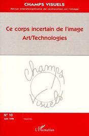 Ce corps incertain de l'image art/technologies - Couverture - Format classique
