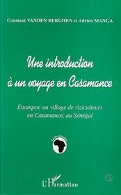 Une introduction à un voyage en Casamance ; Enampor, un village de riziculteurs en Casamance, au Sénégal - Intérieur - Format classique
