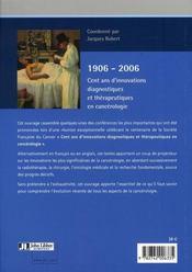 Cent ans d'innovations diagnostiques et thérapeutiques en cancérologie, 1906-2006 - 4ème de couverture - Format classique