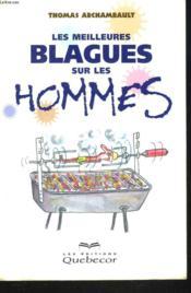 Blagues Sur Les Hommes ; Rions Un Peu D'Eux - Couverture - Format classique