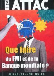 Que Faire Du Fmi Et De La Banque Mondiale ? - Intérieur - Format classique