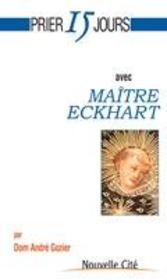 Prier 15 Jours Avec ; Maître Eckhart - Intérieur - Format classique