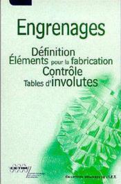 Engrenages: Definition, Elements Pour La Fabrication, Controle, Tables D'Involutes (5b11) - Couverture - Format classique