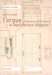 L'Orgue A L'Epreuve De L'Industrie - Couverture - Format classique