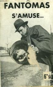 Fantomas S'Amuse. - Couverture - Format classique