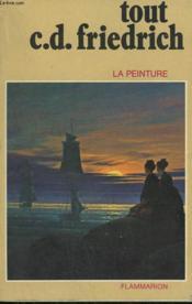 Tout C.D. Friedrich. Collection : La Peinture. - Couverture - Format classique