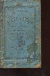 La Patrie Et Les Patriotes - Livre De Lecture Courante A L'Usage Des Ecoles De Garcons Et De Filles - Couverture - Format classique