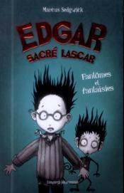 EDGAR, SACRE LASCAR T.2 ; fantômes et fantaisies - Couverture - Format classique