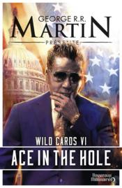 Vente  Wild cards T.6 ; ace in the hole  - Martin George R.R. - George R.R. Martin - George R. R. Martin