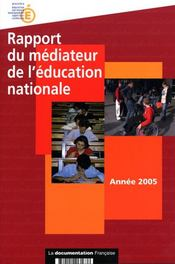 Vente livre :  Rapport Du Mediateur De L'Education Nationale (Annee 2005)  - Collectif