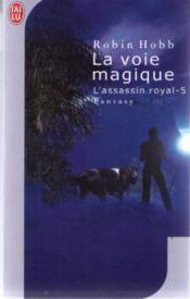 L'assassin royal t.5 ; la voie magique  - Robin Hobb