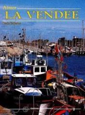 Aimer La Vendee - Couverture - Format classique