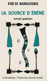 Source d'ébène ; roman guinéen - Couverture - Format classique