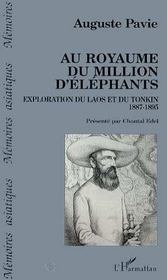 Au royaume du million d'éléphants ; exploration du laos et du tonkin - Intérieur - Format classique