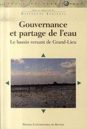 Gouvernance et partage de l'eau ; le bassin versant de grand-lieu - Intérieur - Format classique