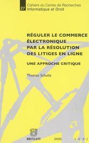 Reguler le commerce electronique par la resolution des litiges en ligne - Intérieur - Format classique