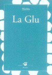 La glu - Intérieur - Format classique
