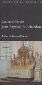 Les Retables De Jean-Baptiste Bouchardon (Aube, Haute-Marne) - Drac, Coll.