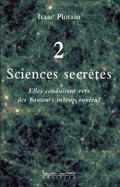 Sciences secrètes t.2 ; elles conduisent vers des hauteurs insoupçonnées - Intérieur - Format classique