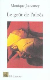 Le Gout De L'Aloes - Couverture - Format classique