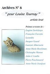 Pour louise tournay, artiste brut . . .deuxieme ed (2e édition) - Intérieur - Format classique