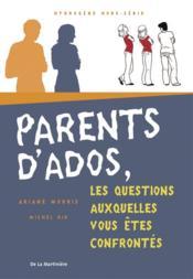 Parents d'ados. les questions auxquelles vous etes confrontes - Couverture - Format classique