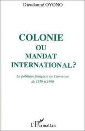 Colonie ou mandat international ? la politique française au Cameroun de 1919 à 1946 - Intérieur - Format classique
