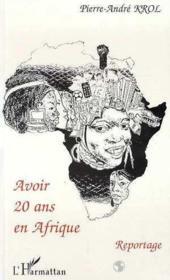 Avoir 20 Ans En Afrique - Couverture - Format classique