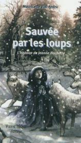 Sauvee Par Les Loups - L'Histoire De Jeanne Hachette - Couverture - Format classique