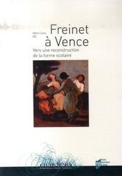 Freinet à Vence ; vers une reconstruction de la forme scolaire - Intérieur - Format classique