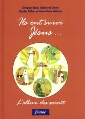 Ils Ont Suivi Jesus. L'Album Des Saints - Couverture - Format classique