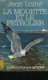La Mouette Et Le Petrolier. - Couverture - Format classique
