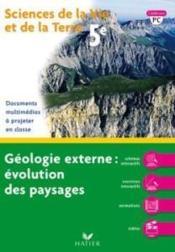 Svt ; géologie externe : évolution des paysages ; 5ème - Couverture - Format classique