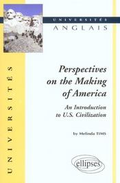 Perspectives On The Making Of America An Introduction To U.S.Civilisation - Intérieur - Format classique