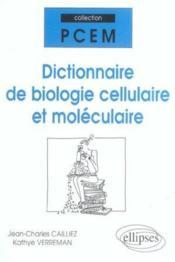Dictionnaire De Biologie Cellulaire Et Moleculaire - Couverture - Format classique