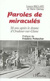 Paroles de miraculés ; 50 ans aprés le drame d'Oradour-sur-Glane - Intérieur - Format classique
