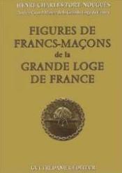 Figures De Francs-Macons De La Grande Loge De France - Couverture - Format classique