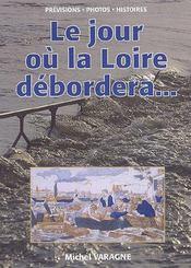 Le jour où la Loire débordera... - Couverture - Format classique